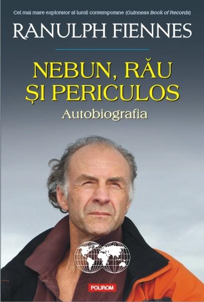 Ranulph_Fiennes_Nebun,_rau_si_periculos